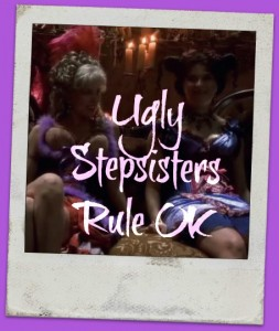 ugly stepsisters rule ok