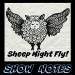 Flying Sheep Show Notes